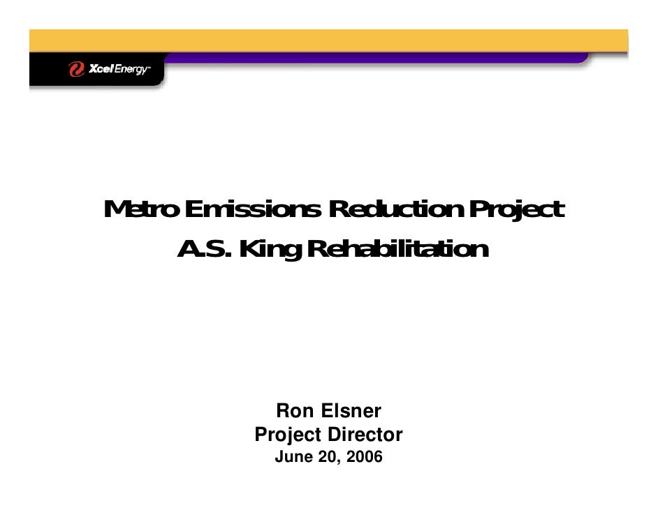 Metro Emissions Reduction Project      A.S. King Rehabilitation                Ron Elsner           Project Director      ...