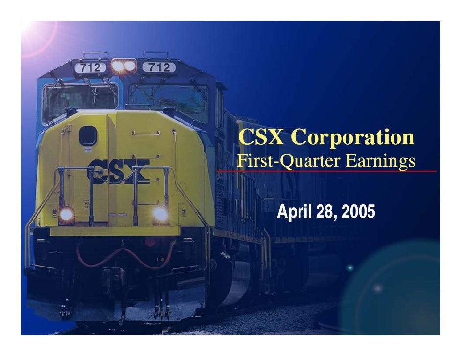 CSX Corporation First-Quarter E i Fi t Q t Earnings     April 28, 2005