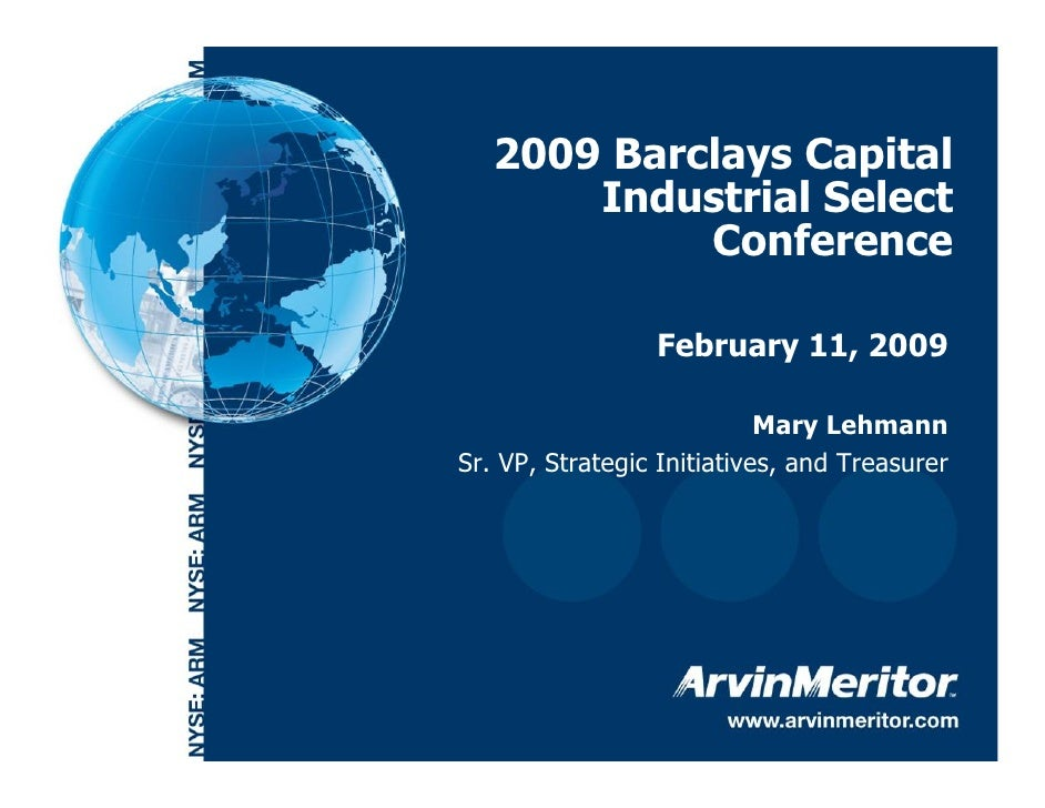 2009 Barclays Capital            Industrial Select                 Conference                       February 11, 2009     ...