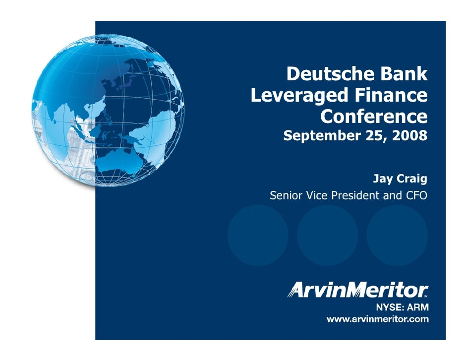 Deutsche Bank     Leveraged Finance            Conference        September 25, 2008                           Jay Craig   ...