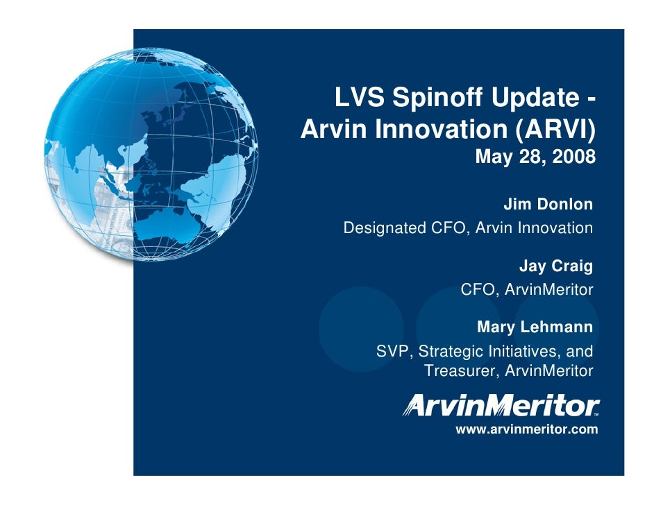 LVS Spinoff Update -     Arvin Innovation (ARVI)                          May 28, 2008                             Jim Don...