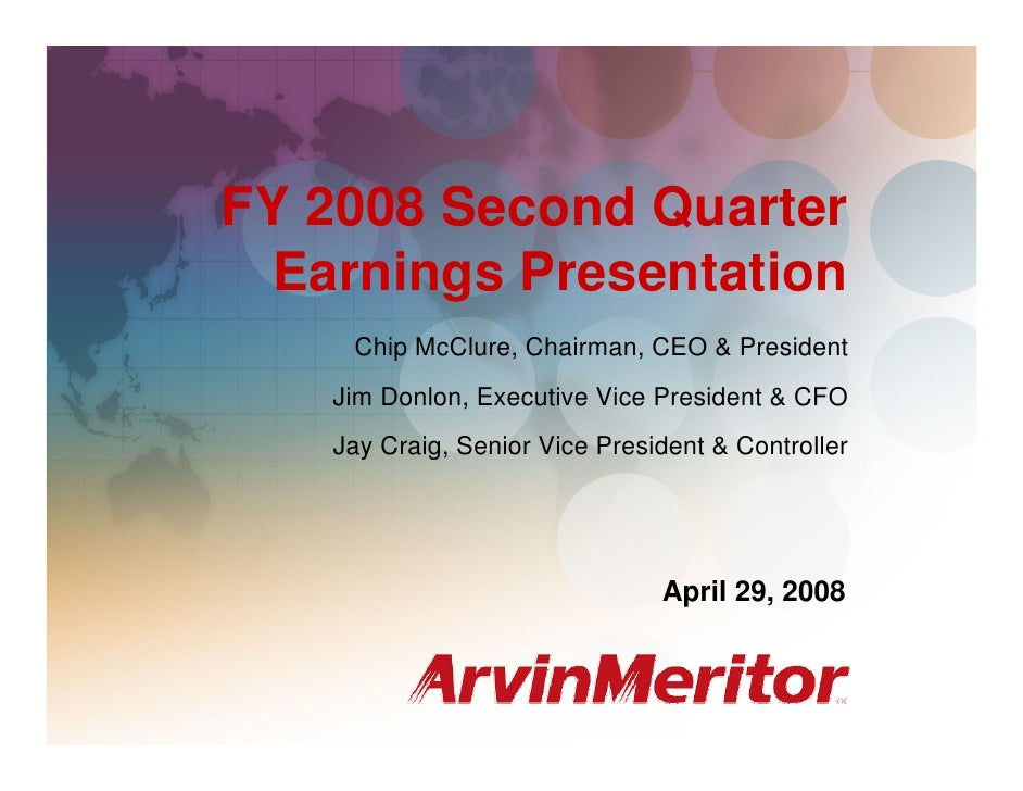 FY 2008 Second Quarter Earnings                                                          April 29, 2008     FY 2008 Second...
