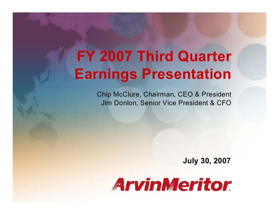 FY 2007 Third Quarter Earnings                                                    July 30, 2007     FY 2007 Third Quarter ...