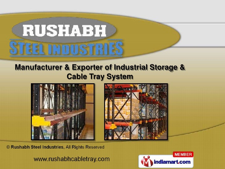 Manufacturer & Exporter of Industrial Storage &             Cable Tray System