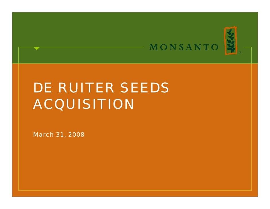 DE RUITER SEEDS ACQUISITION  March 31, 2008