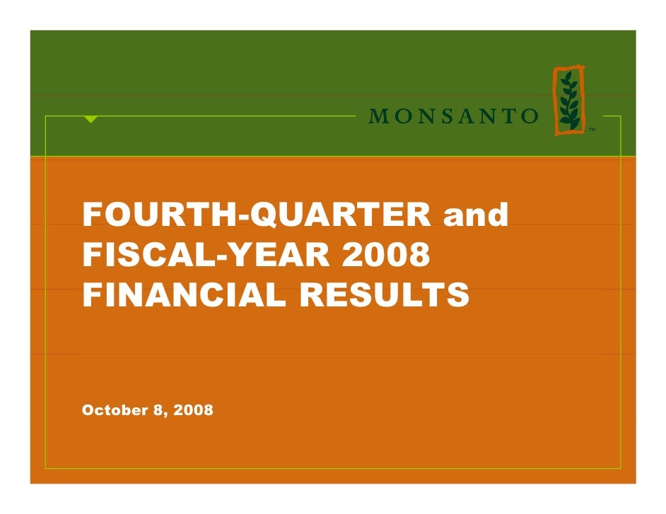 FOURTH QUARTER FOURTH-QUARTER and FISCAL-YEAR 2008 FINANCIAL RESULTS   October 8, 2008