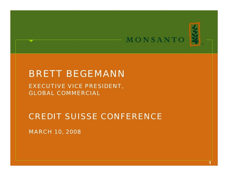 BRETT BEGEMANN EXECUTIVE VICE PRESIDENT, GLOBAL COMMERCIAL    CREDIT SUISSE CONFERENCE MARCH 10, 2008                     ...