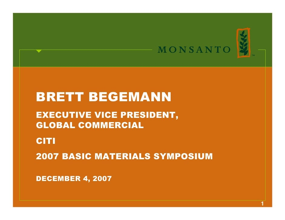 BRETT BEGEMANN EXECUTIVE VICE PRESIDENT, GLOBAL COMMERCIAL CITI 2007 BASIC MATERIALS SYMPOSIUM  DECEMBER 4, 2007          ...