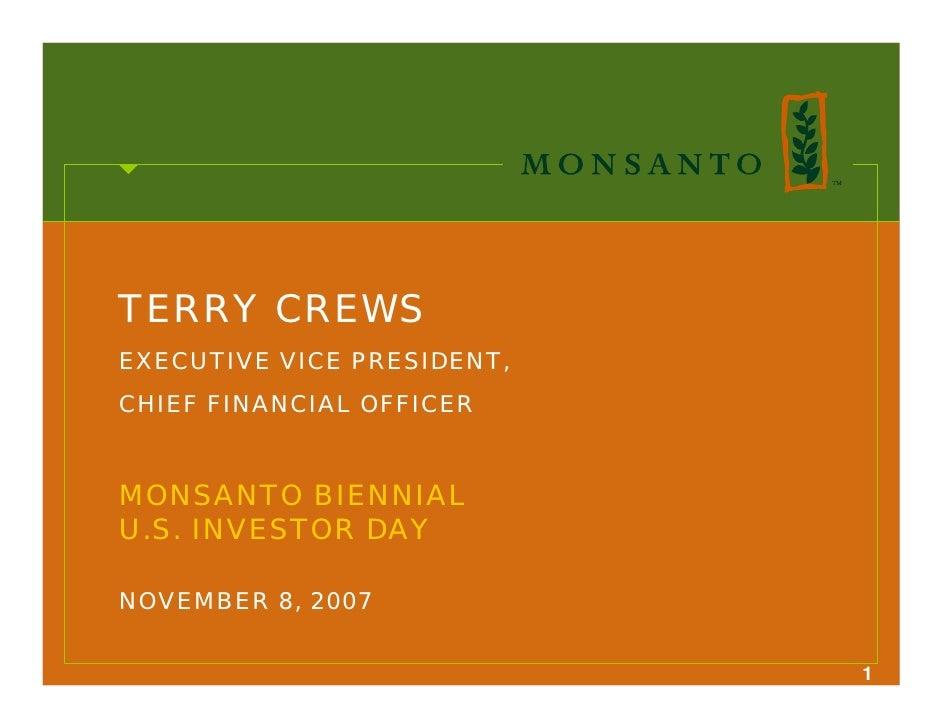 TERRY CREWS EXECUTIVE VICE PRESIDENT, CHIEF FINANCIAL OFFICER   MONSANTO BIENNIAL U.S. INVESTOR DAY  NOVEMBER 8, 2007     ...