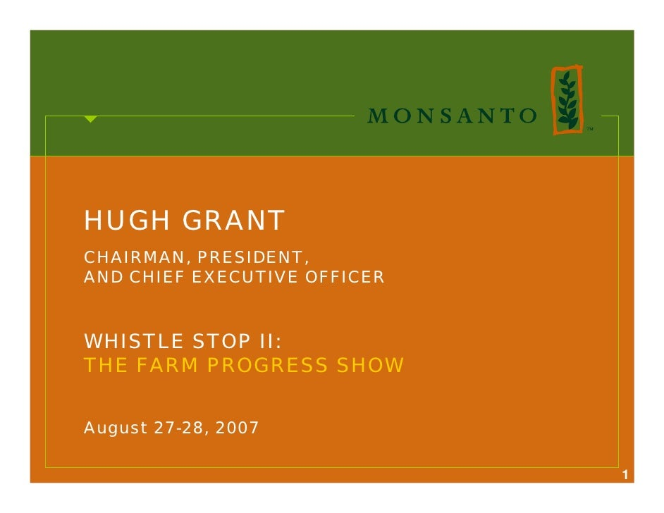 HUGH GRANT CHAIRMAN, PRESIDENT, AND CHIEF EXECUTIVE OFFICER   WHISTLE STOP II: THE FARM PROGRESS SHOW   August 27-28, 2007...