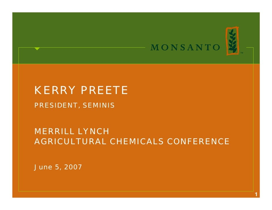 KERRY PREETE PRESIDENT, SEMINIS   MERRILL LYNCH AGRICULTURAL CHEMICALS CONFERENCE   June 5, 2007                          ...