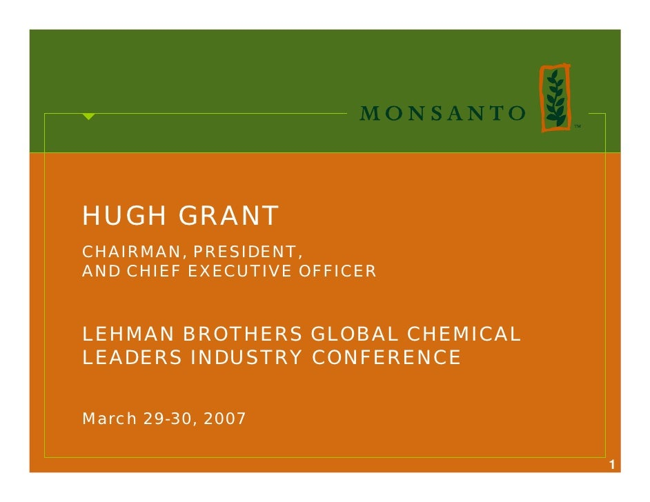HUGH GRANT CHAIRMAN, PRESIDENT, AND CHIEF EXECUTIVE OFFICER   LEHMAN BROTHERS GLOBAL CHEMICAL LEADERS INDUSTRY CONFERENCE ...
