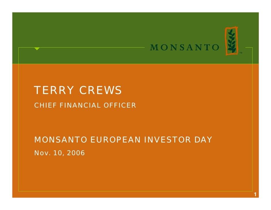 TERRY CREWS CHIEF FINANCIAL OFFICER     MONSANTO EUROPEAN INVESTOR DAY Nov. 10, 2006                                      1