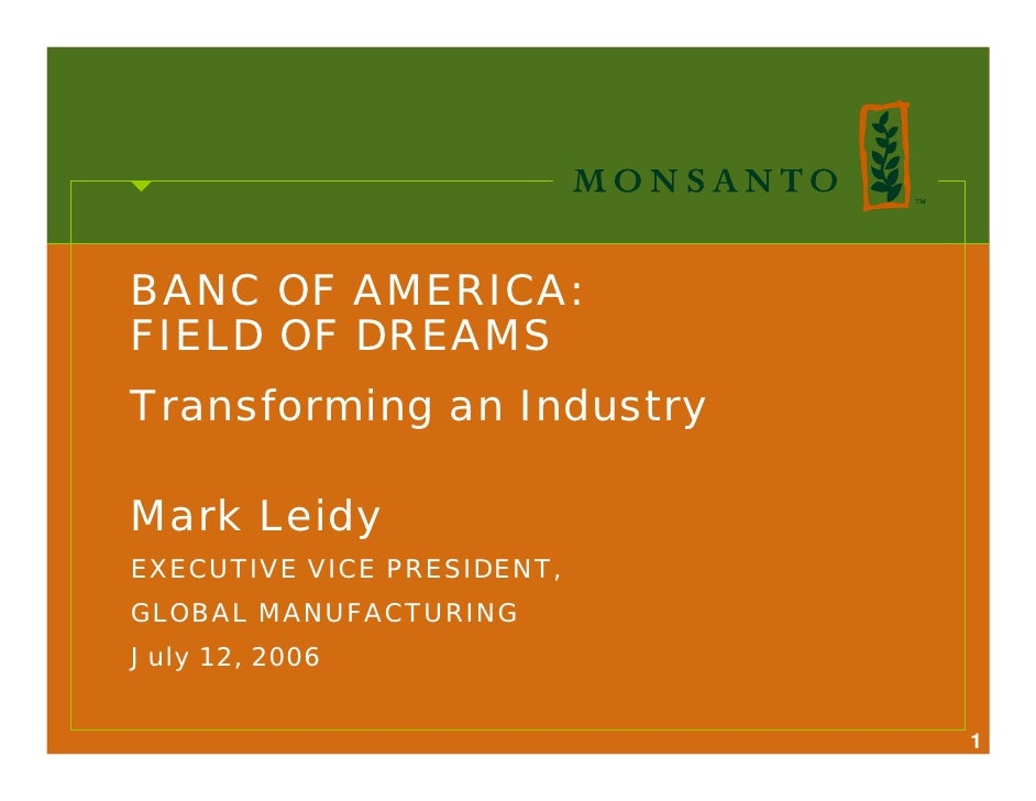 BANC OF AMERICA: FIELD OF DREAMS Transforming an Industry  Mark Leidy EXECUTIVE VICE PRESIDENT, GLOBAL MANUFACTURING July ...