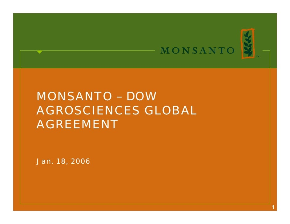 MONSANTO – DOW AGROSCIENCES GLOBAL AGREEMENT   Jan. 18, 2006                           1