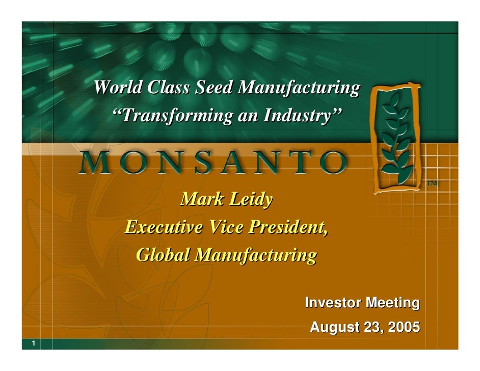 "World Class Seed Manufacturing      ""Transforming an Industry""                 Mark Leidy        Executive Vice President,..."