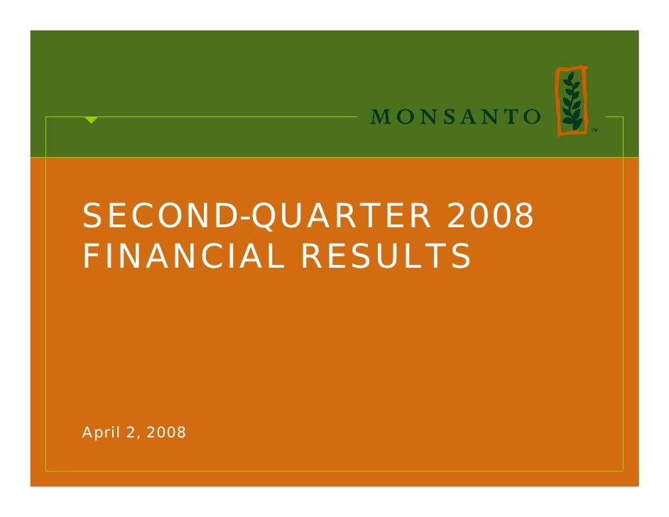 SECOND-QUARTER 2008 FINANCIAL RESULTS     April 2, 2008