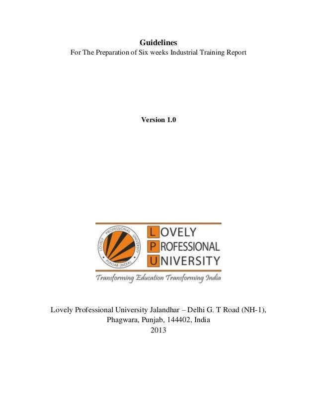 Guidelines For The Preparation of Six weeks Industrial Training Report Version 1.0 Lovely Professional University Jalandha...