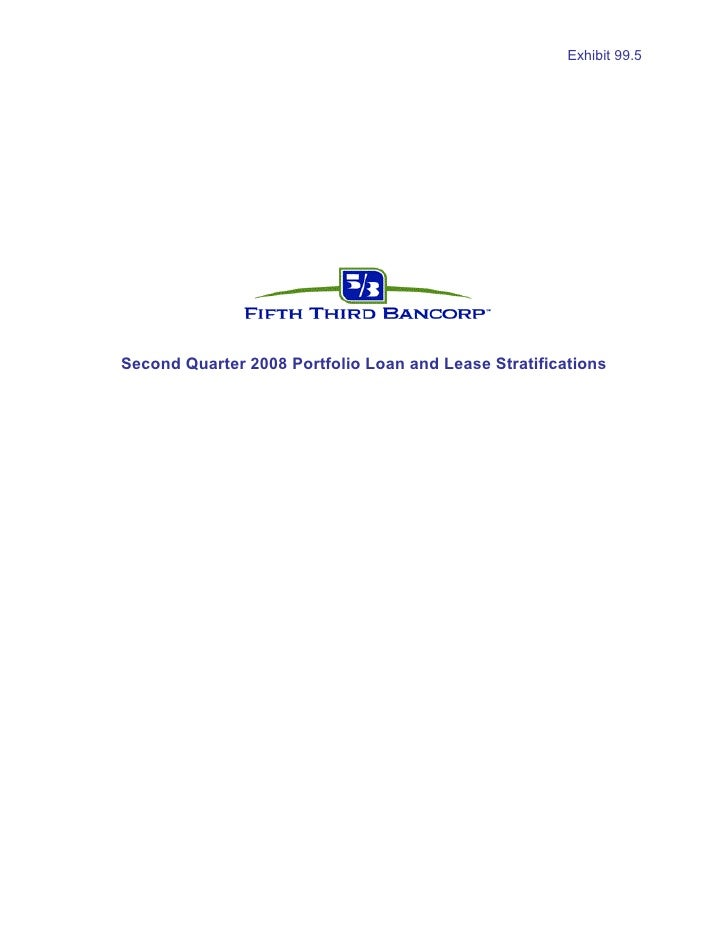 Exhibit 99.5     Second Quarter 2008 Portfolio Loan and Lease Stratifications