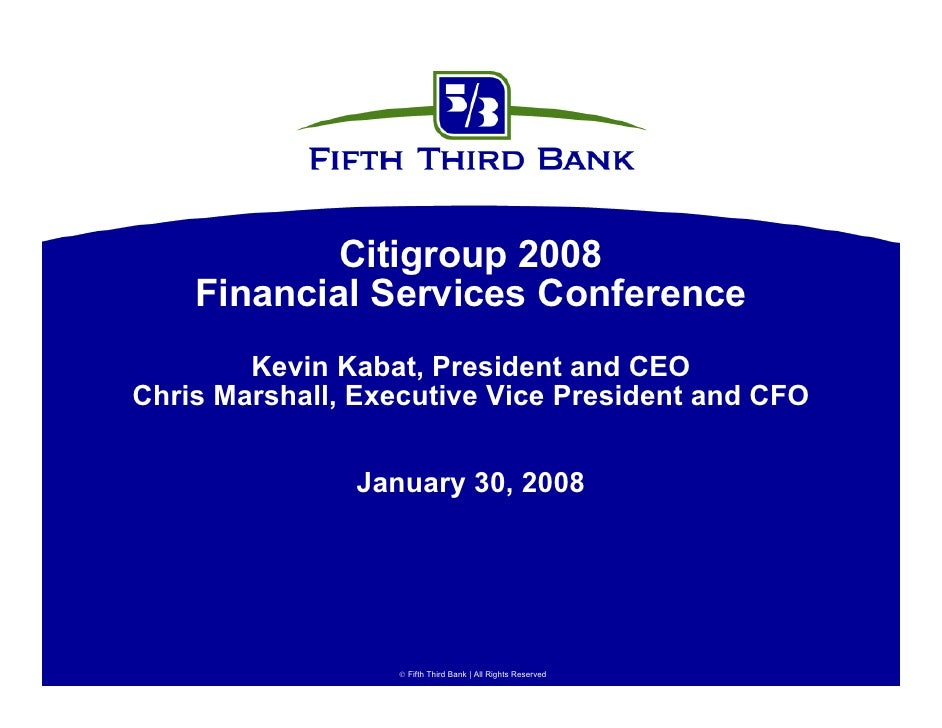Citigroup 2008     Financial Services Conference         Kevin Kabat, President and CEO Chris Marshall, Executive Vice Pre...