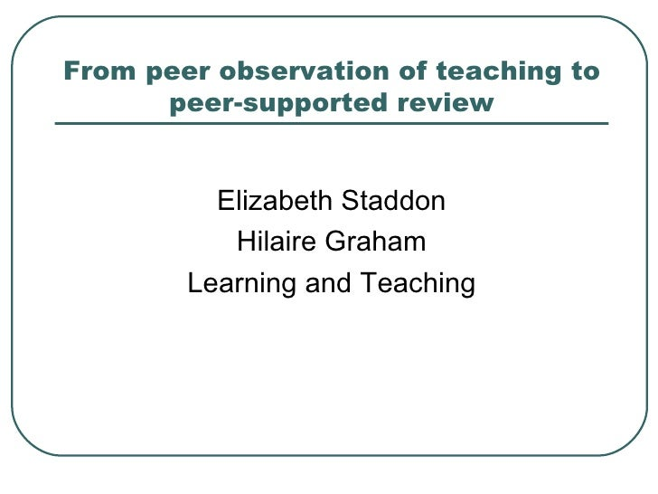 From peer observation of teaching to      peer-supported review          Elizabeth Staddon           Hilaire Graham       ...