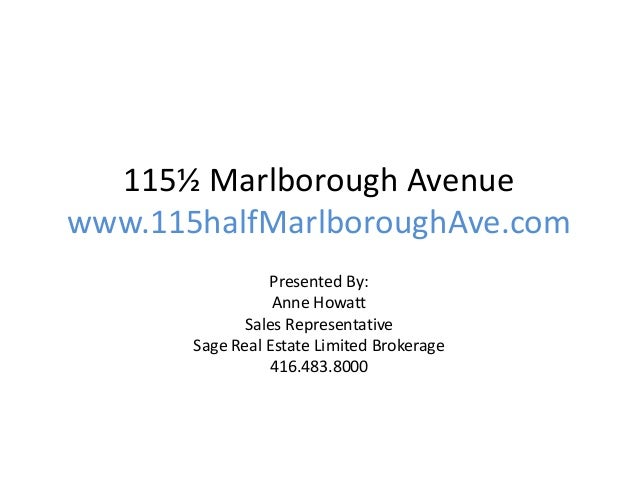 115½ Marlborough Avenuewww.115halfMarlboroughAve.com                 Presented By:                  Anne Howatt           ...