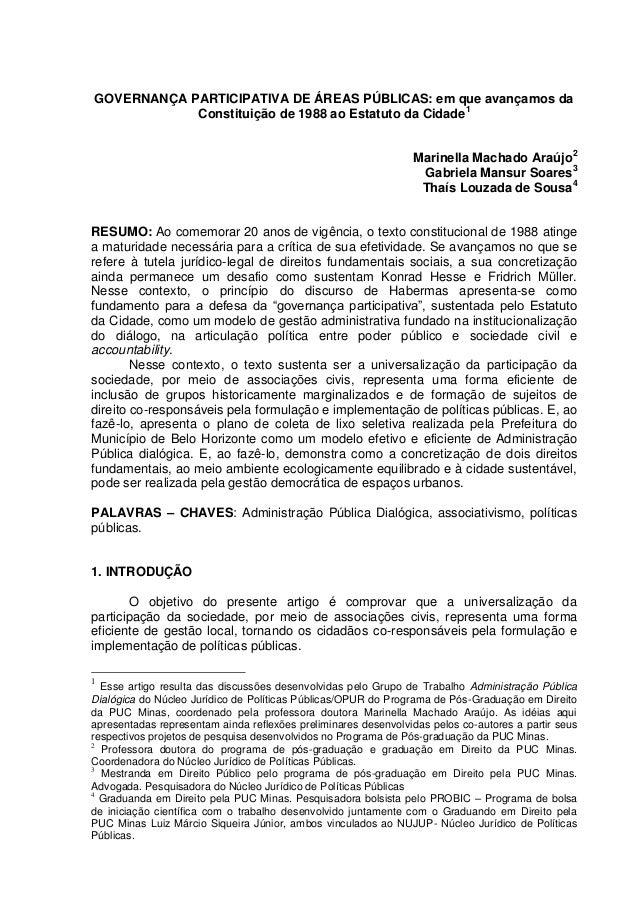 GOVERNANÇA PARTICIPATIVA DE ÁREAS PÚBLICAS: em que avançamos da Constituição de 1988 ao Estatuto da Cidade1 Marinella Mach...