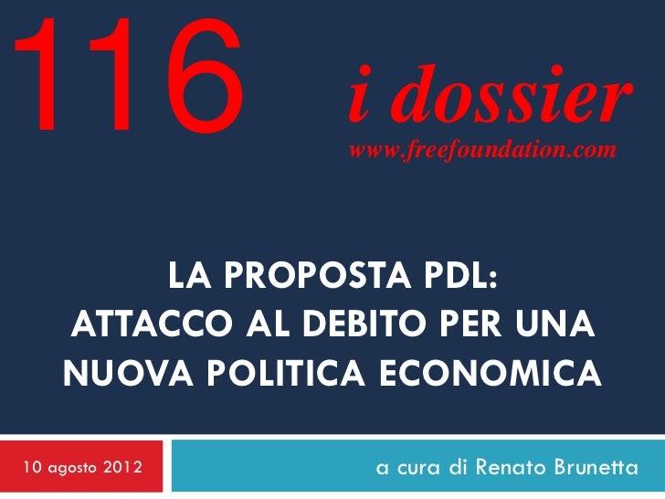 116              i dossier                 www.freefoundation.com        LA PROPOSTA PDL:    ATTACCO AL DEBITO PER UNA    ...