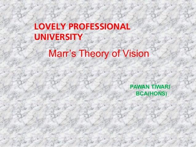 Marr's Theory of Vision PAWAN TIWARI BCA(HONS) LOVELY PROFESSIONAL UNIVERSITY