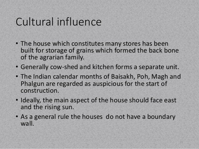 Cultural influence  • The house which constitutes many stores has been  built for storage of grains which formed the back ...