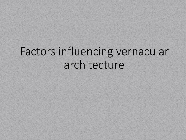 Factors influencing vernacular  architecture  4