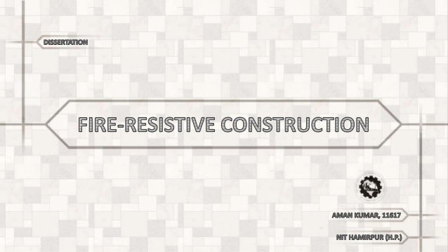  Introduction  Types of construction  Commonly used building materials  Fire resistant building materials  Fire Resis...