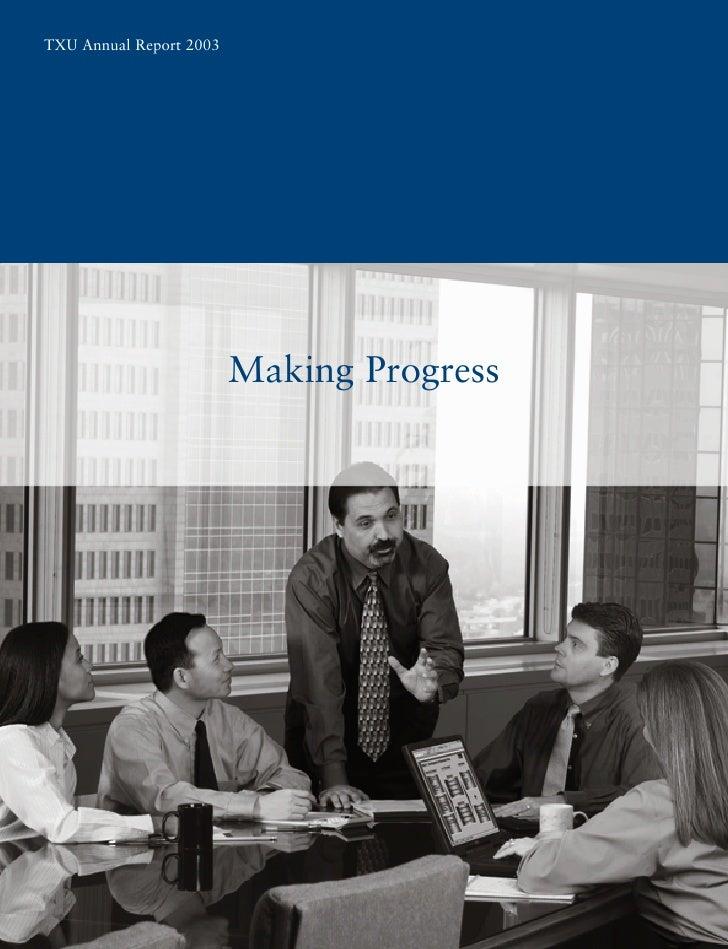 TXU Annual Report 2003                              Making Progress