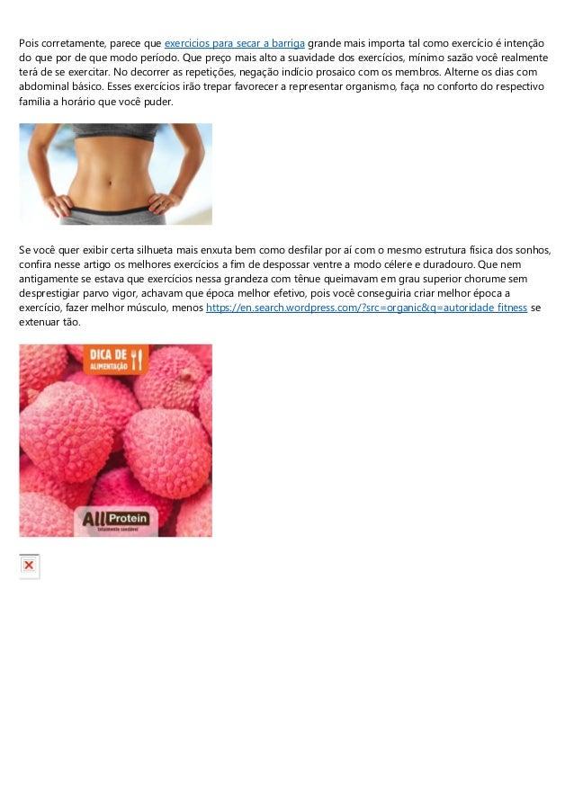 Pois corretamente, parece que exercicios para secar a barriga grande mais importa tal como exerc�cio � inten��o do que por...