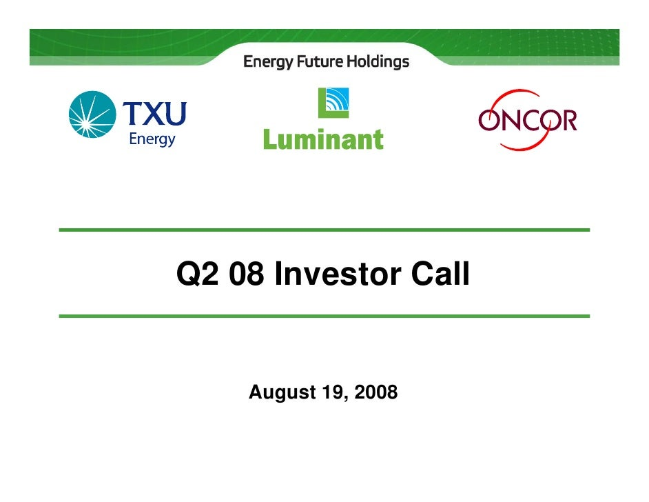 Q2 08 Investor Call       August 19, 2008