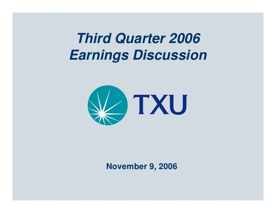 Third Quarter 2006 Earnings Discussion          November 9, 2006