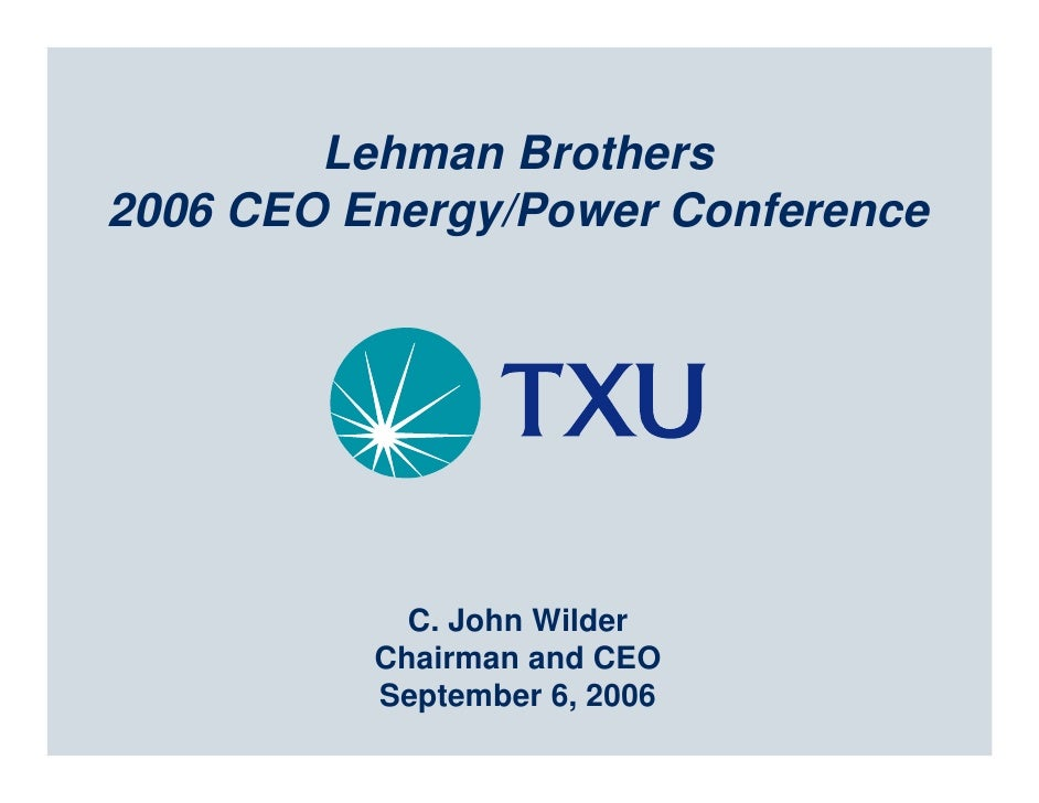 Lehman Brothers 2006 CEO Energy/Power Conference                 C. John Wilder           Chairman and CEO           Septe...