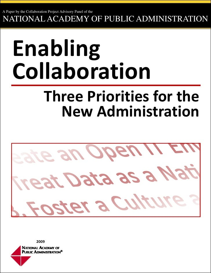 A Paper by the Collaboration Project Advisory Panel of the  NATIONAL ACADEMY OF PUBLIC ADMINISTRATION          Enabling  ...