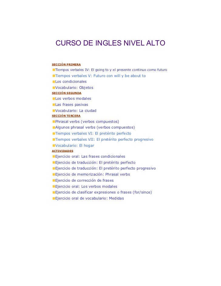 CURSO DE INGLES NIVEL ALTOSECCIÓN PRIMERA Tiempos verbales IV: El going to y el presente continuo como futuro Tiempos verb...