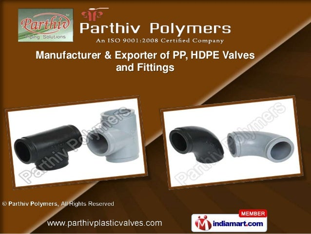 Manufacturer & Exporter of PP, HDPE Valves               and Fittings