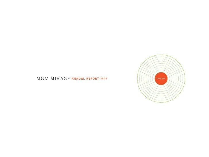 MGM MIRAGE   A N N U A L R E P O RT 2003   FOCUSED