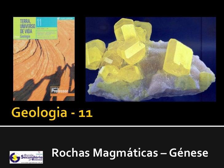 Rochas Magmáticas – Génese