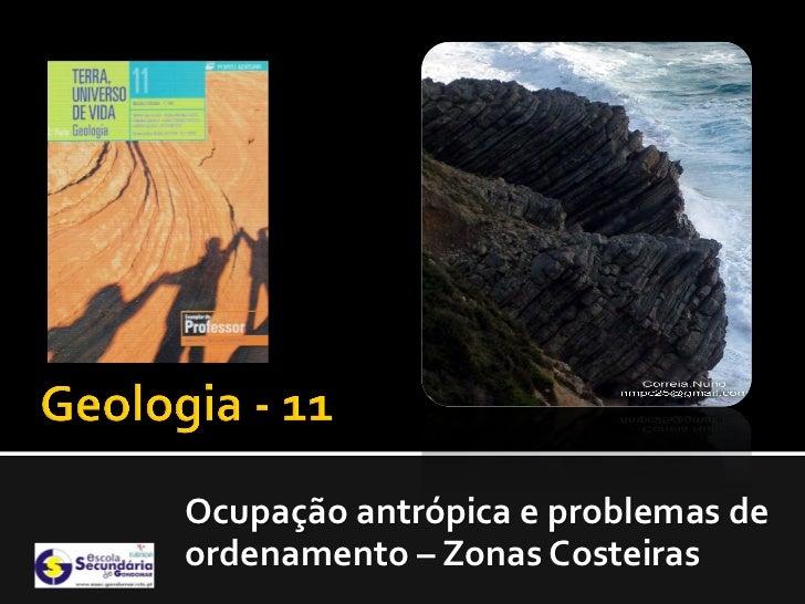 Ocupação antrópica e problemas deordenamento – Zonas Costeiras