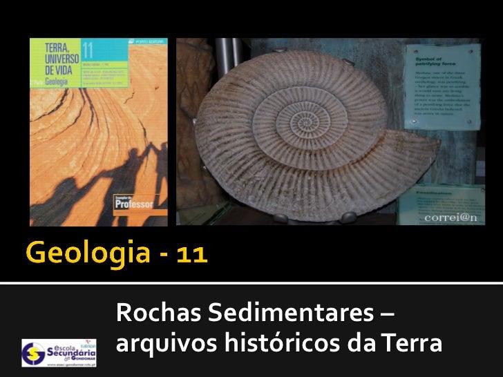 Rochas Sedimentares –arquivos históricos da Terra