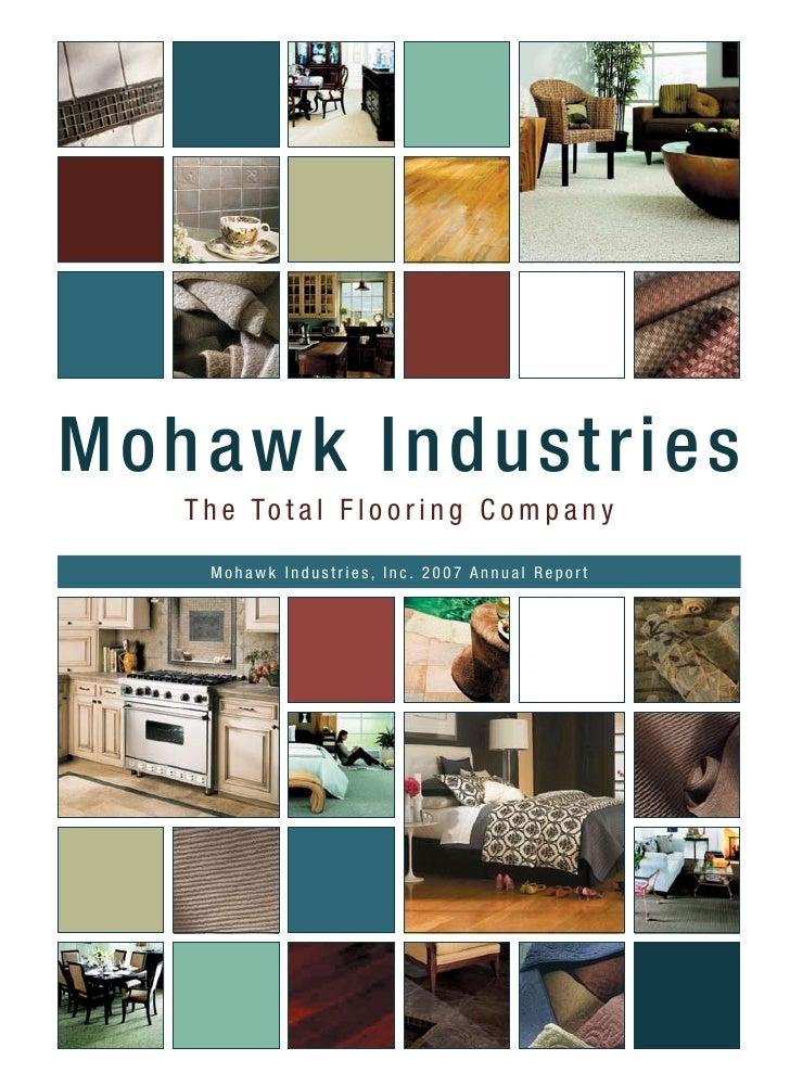 Mohawk Industries    T h e To t a l F l o o r i n g C o m p a n y      Mohawk Industries, Inc. 2007 Annual Report