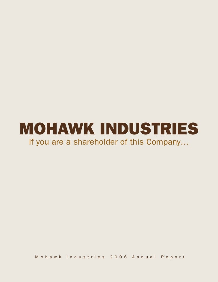 MOHAWK INDUSTRIES If you are a shareholder of this Company…      Mohawk   Industries   2006   Annual   Report