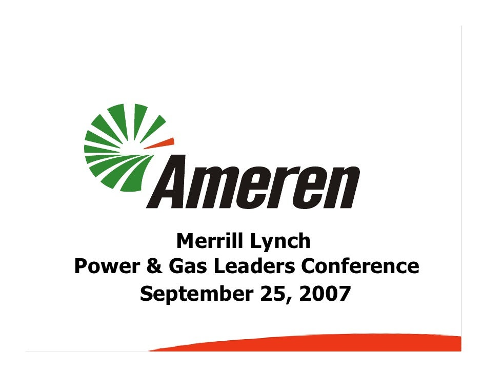 Merrill Lynch Power & Gas Leaders Conference      September 25, 2007