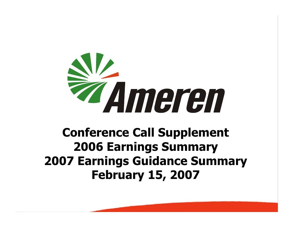 Conference Call Supplement     2006 Earnings Summary 2007 Earnings Guidance Summary        February 15, 2007