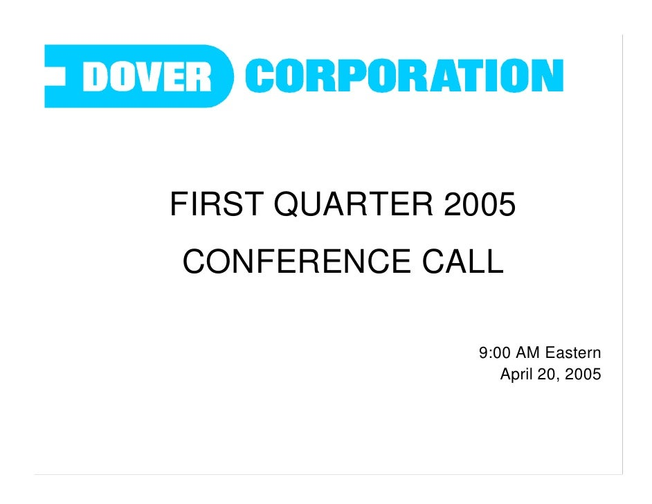 FIRST QUARTER 2005 CONFERENCE CALL                  9:00 AM Eastern                    April 20, 2005