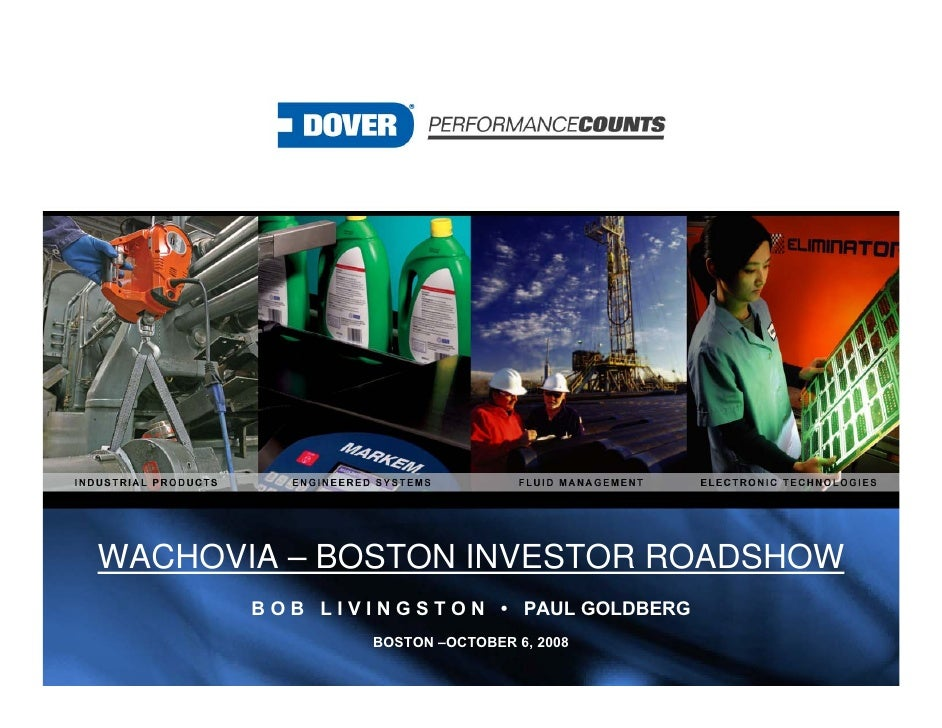WACHOVIA – BOSTON INVESTOR ROADSHOW        B O B L I V I N G S T O N • PAUL GOLDBERG                   BOSTON –OCTOBER 6, ...